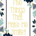 Five Things That Make Me Smile Everyday