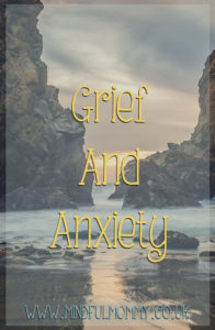 Anxiety and Grief