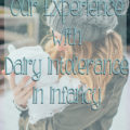 Dairy Intolerance and Milk Allergy in Infancy